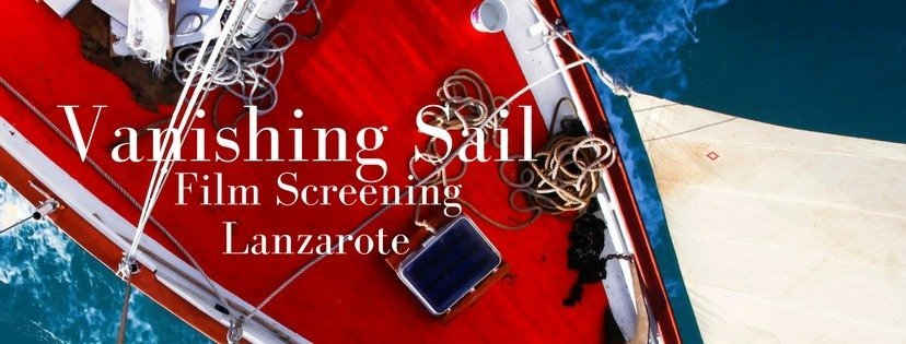 Vanishing Sail Filmscreening in Lanzarote – Canary Islands